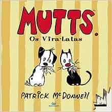 Mutts. Os Vira Latas (Em Portuguese do Brasil): Patrick