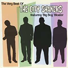 The Very Best Of....The City Shakers (Feat. Big Boy Bloater)