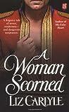 A Woman Scorned (0671038265) by Carlyle, Liz