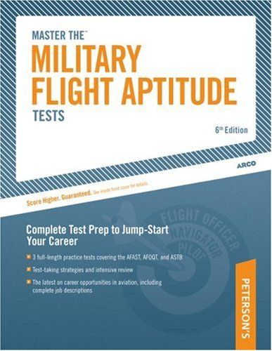 Military Flight Aptitude Tests, 6/e (Peterson's Master the Military Flight Aptitude Tests)