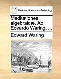 img - for Meditationes algebraic??. Ab Edvardo Waring, ... by Edward Waring (2010-05-27) book / textbook / text book