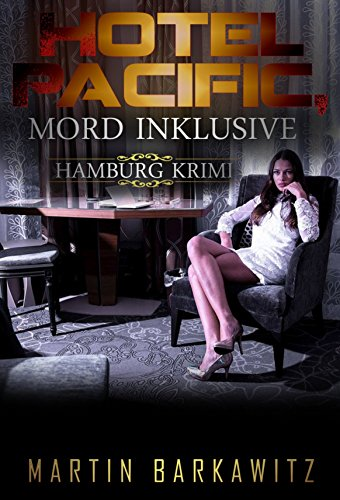 Hotel Pacific, Mord inklusive: SoKo Hamburg 7 - Ein Heike Stein Krimi