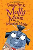 Molly Moon & the Monster Music (0061661651) by Byng, Georgia