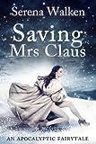 Saving Mrs. Claus (An Apocalyptic Fairytale)