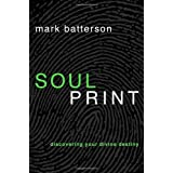 Soulprint: Discovering Your Divine Destiny ~ Mark Batterson