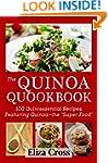 The Quinoa Quookbook: 100 Quintessent...