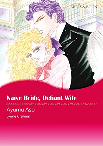 Lynne Graham - Naive Bride, Defiant Wife (Mills & Boon comics)
