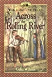 img - for Across the Rolling River (Little House) by Wilkins, Celia (2001) Paperback book / textbook / text book