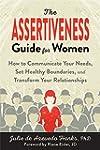 The Assertiveness Guide for Women: Ho...