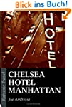 Chelsea Hotel Manhattan: A Raw Eulogy...