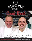 img - for The Magpie Cafe Cookbook: Recipes Inspired by the North Yorkshire Coast by Robson, Ian (January 1, 2006) Paperback book / textbook / text book