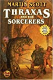Thraxas and the Sorcerers (1416521240) by Scott, Martin