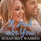 It Had to Be You: Christiansen Family, Book 2 Hörbuch von Susan May Warren Gesprochen von: Joell A. Jacob