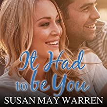 It Had to Be You: Christiansen Family, Book 2 Audiobook by Susan May Warren Narrated by Joell A. Jacob