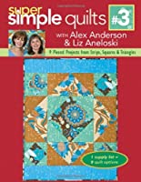 Super Simple Quilts: 9 Pieced Projects from Strips, Squares & Triangles