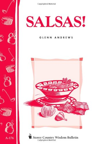 Salsas!: Storey's Country Wisdom Bulletin A-176 (Storey Country Wisdom Bulletin, a-176) by Glenn Andrews