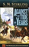Against the Tide of Years (Nantucket, No. 2) (0451457439) by S. M. Stirling