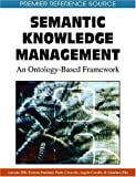 Semantic knowledge management :  an ontology-based framework /