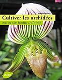 echange, troc Pascal Descourvières - Cultiver les orchidées : Avec ou sans lumière artificielle