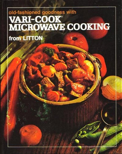 Old-Fashioned Goodness with Vari-Cook Microwave Cooking from Litton by Litton