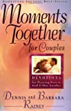 Moments Together For Couples: Devotions for Drawing Near to God and One Another (0830717544) by Rainey, Dennis