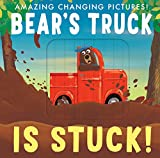 img - for Bear's Truck Is Stuck! (Amazing Changing Pictures!) book / textbook / text book