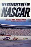 img - for My Greatest Day in NASCAR by Bob McCullough (2001-05-05) book / textbook / text book