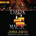 Dark Magic Audiobook by James Swain Narrated by Stephen R. Thorne