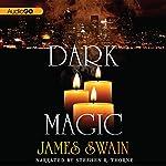 Dark Magic | James Swain