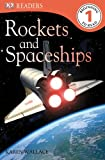 Rockets and Spaceships (Dk Readers. Level 1)