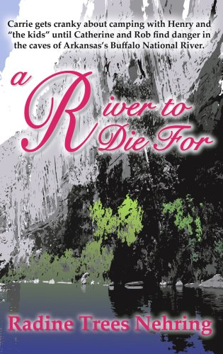 Book: A River to Die For (Something to Die for Mysteries) by Radine Trees Nehring