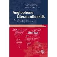 Anglophone Literaturdidaktik: Zukunftsperspektiven für den Englischunterricht (Anglistische Forschungen)
