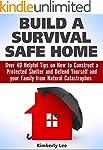 Build a Survival Safe Home: Over 40 H...