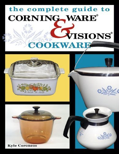 complete-guide-to-corning-ware-visions-cookware-by-kyle-coroneos-2005-08-01
