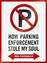 How Parking Enforcement Stole My Soul