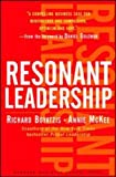 Resonant Leadership: Renewing Yourself and Connecting with Others Through Mindfulness, Hope, and Compassion