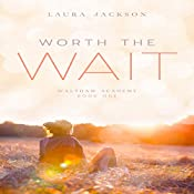 Worth the Wait: Waltham Academy, Book 1 | Laura Jackson