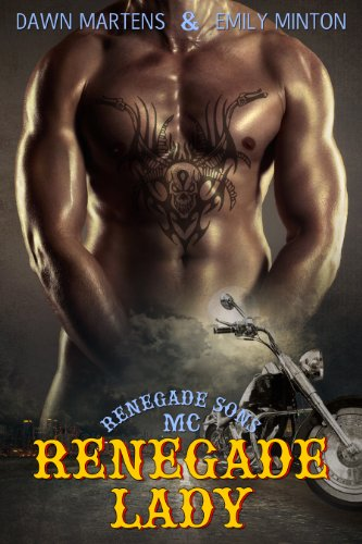 Renegade Lady (Renegade Sons MC) by Dawn Martens
