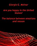 img - for Are you happy in the United States? - The balance between emotions and reason book / textbook / text book