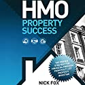 HMO Property Success: The Proven Strategy for Financial Freedom Through Multi-Let Property Investing (       UNABRIDGED) by Nick Fox Narrated by Michael Rhys