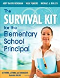 img - for The Survival Kit for the Elementary School Principal by Bergman, Abby B. (Barry), Powers, Judith (Judy) E., Pullen, (2010) Paperback book / textbook / text book
