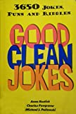 Good Clean Jokes: 3650 Jokes, Puns and Riddles (3650 Jokes, Puns and Riddles)
