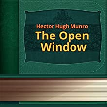 The Open Window: Simplified for Modern Readers (Simplified for Modern Readers Series) (       UNABRIDGED) by Hector Hugh Munro Narrated by Sergey Burdukov