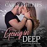 Going in Deep: Billionaire Bad Boys, Book 4 | Carly Phillips