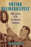 "BOOKS RECEIVED: Mary E. Stuckey, ""Voting Deliberatively: FDR and the 1936 Presidential Campaign"" (Penn State UP, 2015)"