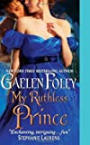 My Ruthless Prince (0062075918) by Foley, Gaelen