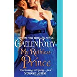 My Ruthless Prince (Inferno Club) ~ Gaelen Foley
