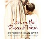 Catherine Ryan Hyde Love In The Present Tense