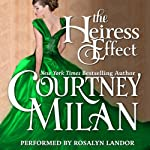 The Heiress Effect: Brothers Sinister, Book 2 (       UNABRIDGED) by Courtney Milan Narrated by Rosalyn Landor