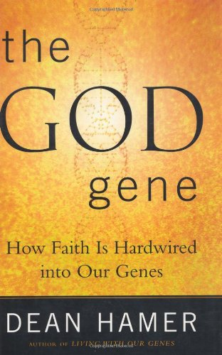 The God Gene: How Faith is Hardwired into our Genes: Dean H. Hamer: 9780385500586: Amazon.com: Books